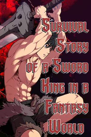 Read Survival Story of a Sword King in a Fantasy World Manga - Read Survival Story of a Sword King i...