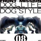 Front Mission - Dog Life & Dog Style