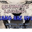 Ultimate Legend: Kang Hae Hyo